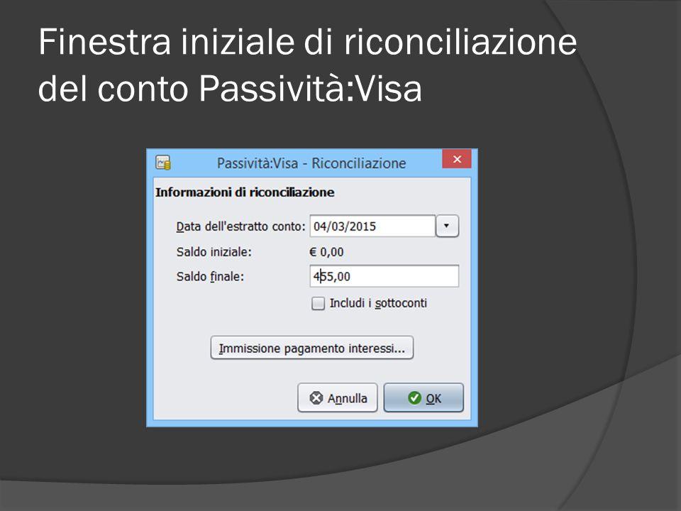 Finestra iniziale di riconciliazione del conto Passività:Visa