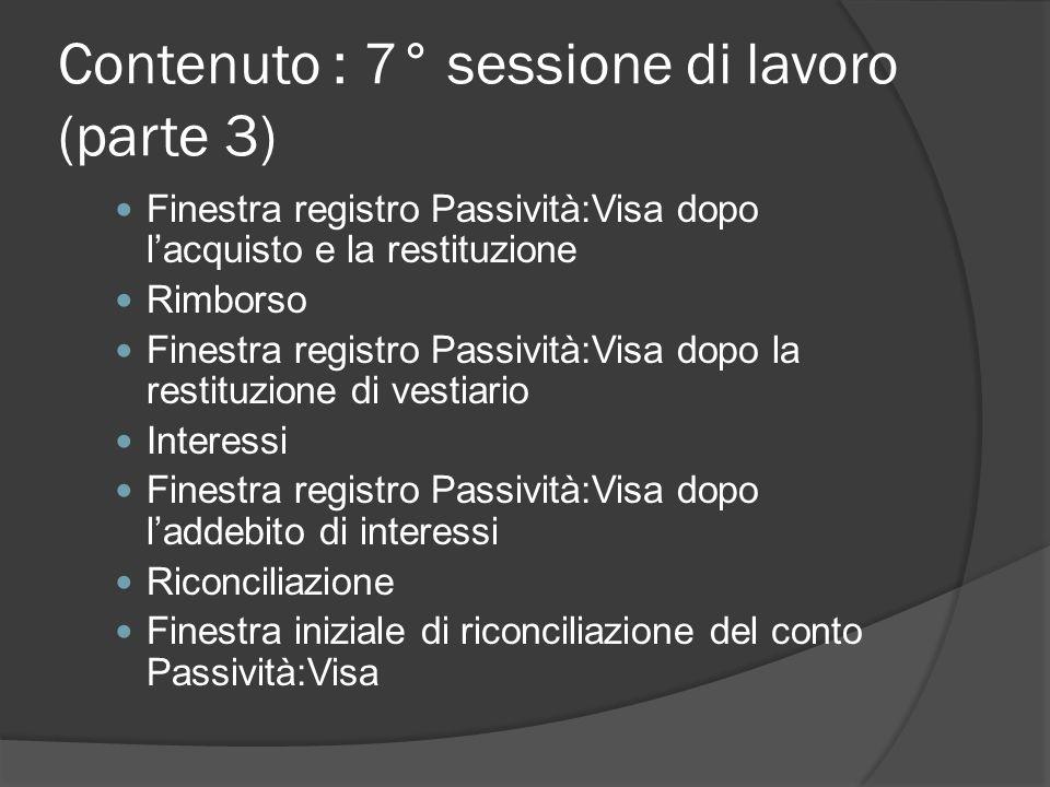 Contenuto : 7° sessione di lavoro (parte 3) Finestra registro Passività:Visa dopo l'acquisto e la restituzione Rimborso Finestra registro Passività:Vi