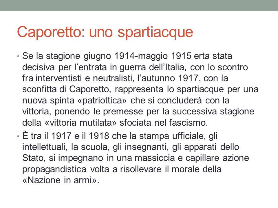 Caporetto: uno spartiacque Se la stagione giugno 1914-maggio 1915 erta stata decisiva per l'entrata in guerra dell'Italia, con lo scontro fra interven
