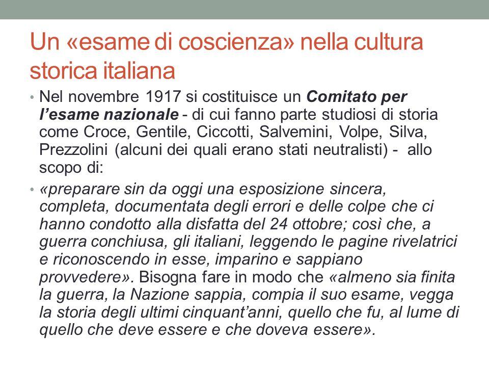 Un «esame di coscienza» nella cultura storica italiana Nel novembre 1917 si costituisce un Comitato per l'esame nazionale - di cui fanno parte studios