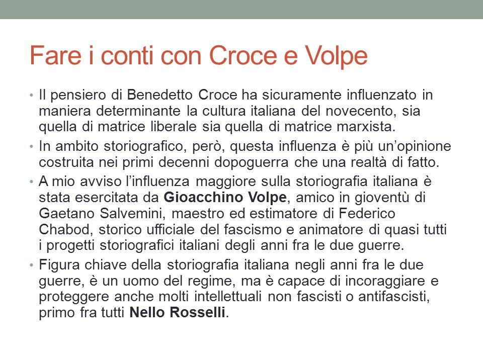 Fare i conti con Croce e Volpe Il pensiero di Benedetto Croce ha sicuramente influenzato in maniera determinante la cultura italiana del novecento, si