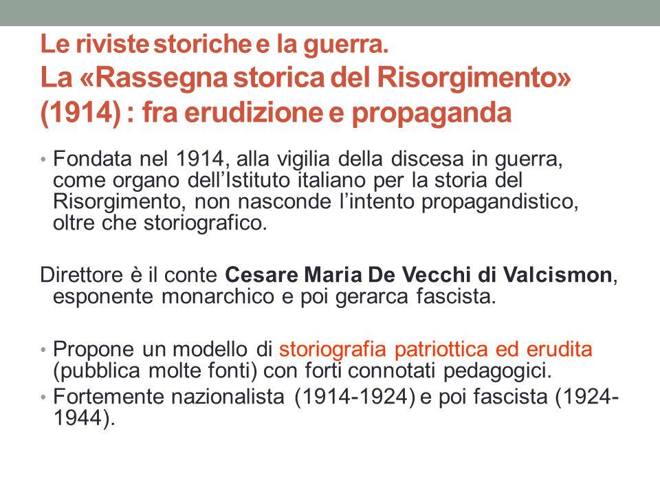 Le riviste storiche e la guerra. La «Rassegna storica del Risorgimento» (1914) : fra erudizione e propaganda Fondata nel 1914, alla vigilia della disc