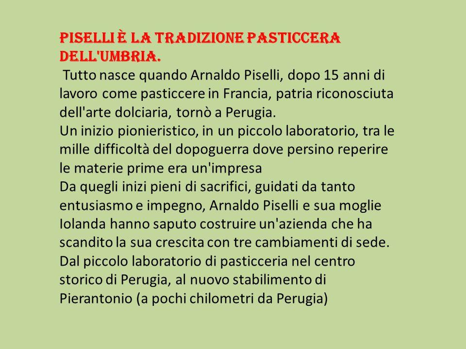 Piselli è la tradizione pasticcera dell'Umbria. Tutto nasce quando Arnaldo Piselli, dopo 15 anni di lavoro come pasticcere in Francia, patria riconosc