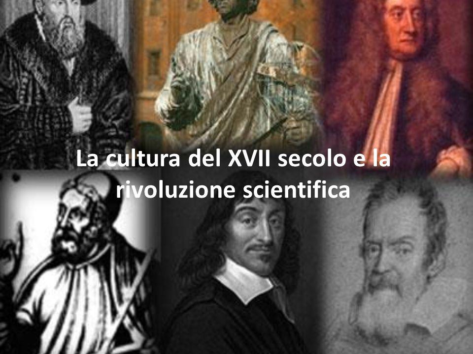 La cultura del XVII secolo e la rivoluzione scientifica