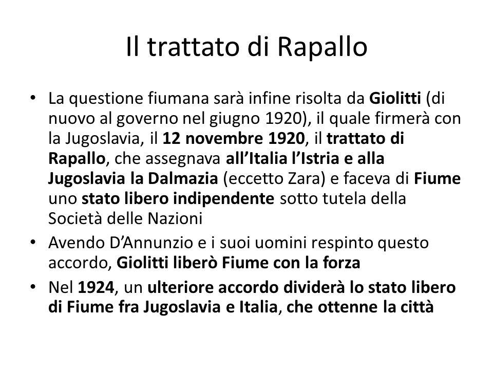 Il trattato di Rapallo La questione fiumana sarà infine risolta da Giolitti (di nuovo al governo nel giugno 1920), il quale firmerà con la Jugoslavia,