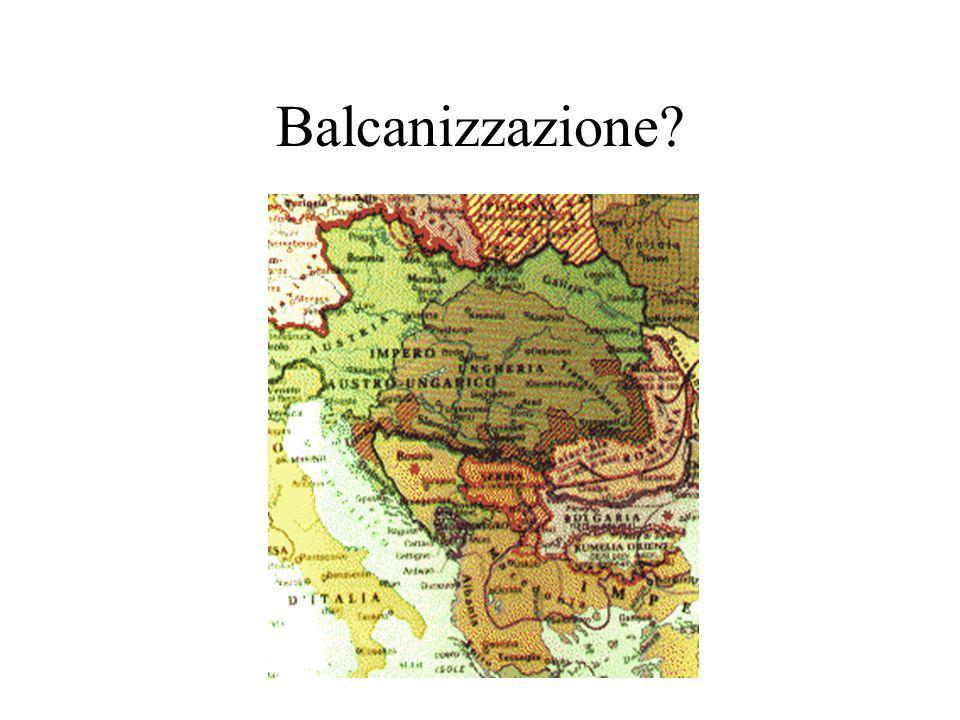 Balcanizzazione?