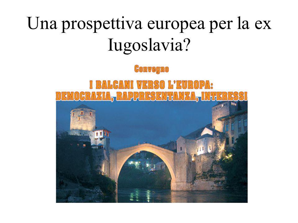 Una prospettiva europea per la ex Iugoslavia?