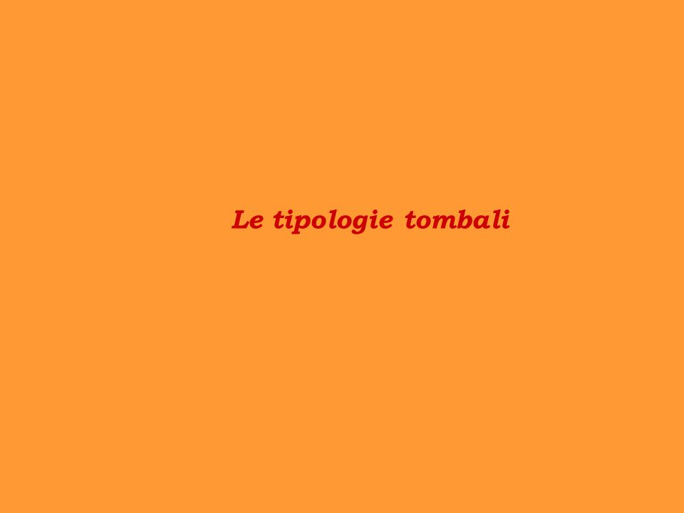 Le tipologie tombali