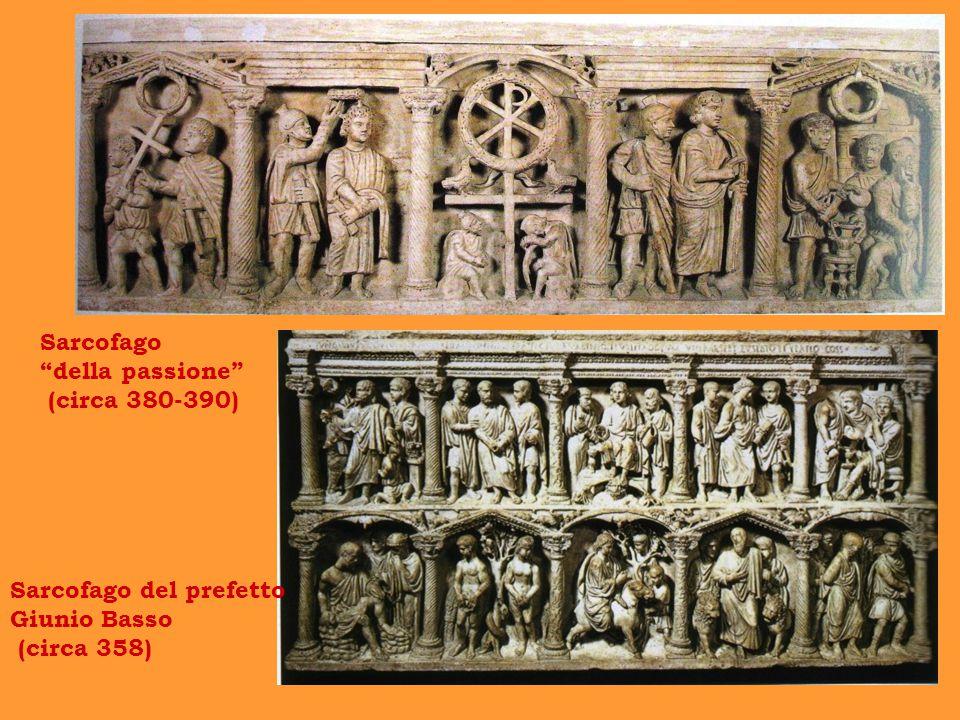 """Sarcofago del prefetto Giunio Basso (circa 358) Sarcofago """"della passione"""" (circa 380-390)"""