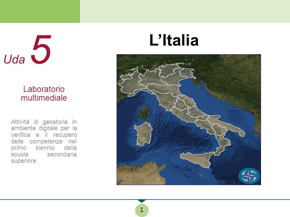 Uda 5 L'Italia 1 Laboratorio multimediale Attività di geostoria in ambiente digitale per la verifica e il recupero delle competenze nel primo biennio
