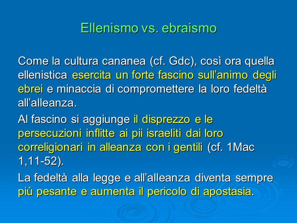 Ellenismo vs. ebraismo Come la cultura cananea (cf.