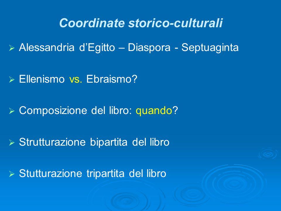 Coordinate storico-culturali   Alessandria d'Egitto – Diaspora - Septuaginta   Ellenismo vs.