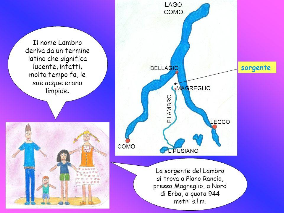 La sorgente del Lambro si trova a Piano Rancio, presso Magreglio, a Nord di Erba, a quota 944 metri s.l.m. Il nome Lambro deriva da un termine latino