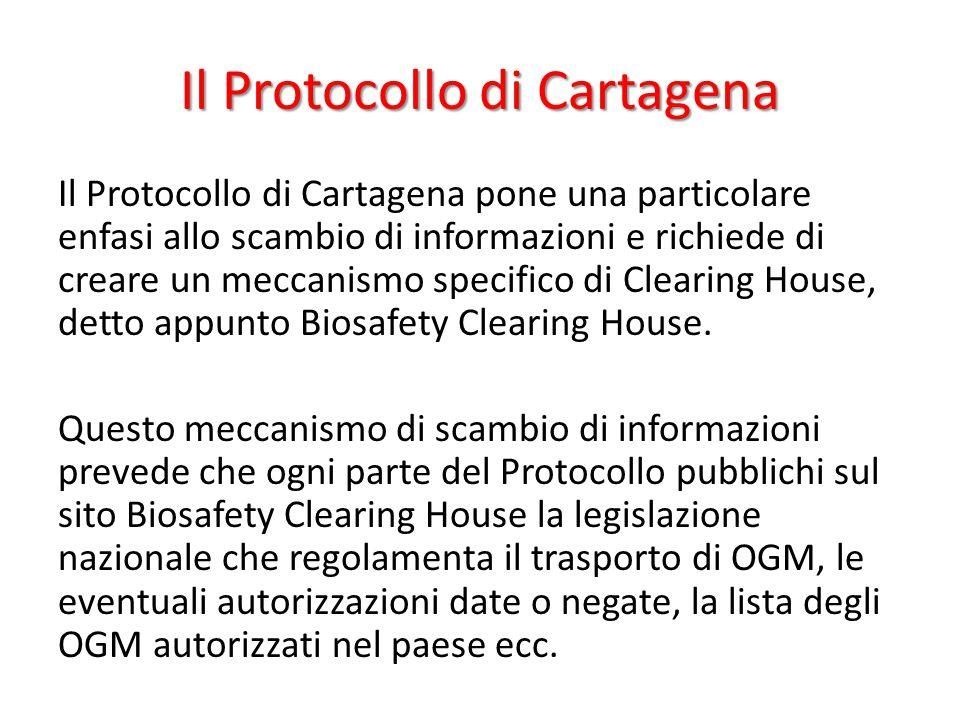 Il Protocollo di Cartagena Il Protocollo di Cartagena pone una particolare enfasi allo scambio di informazioni e richiede di creare un meccanismo spec