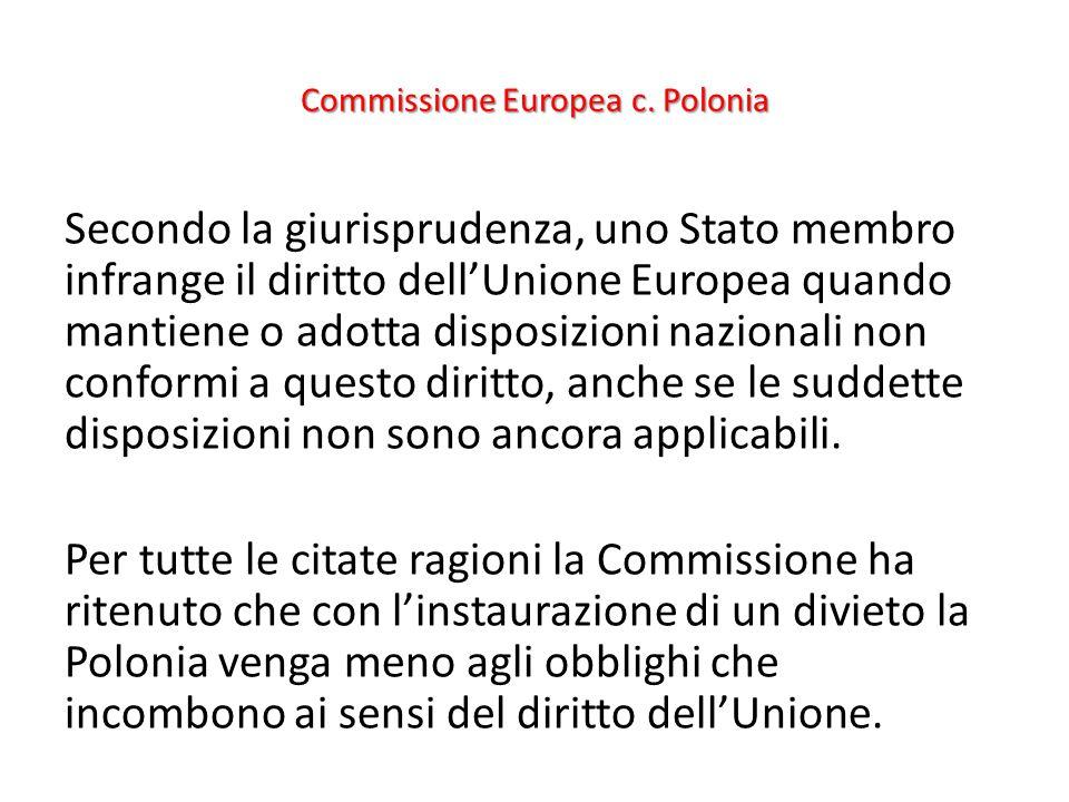 Commissione Europea c. Polonia Secondo la giurisprudenza, uno Stato membro infrange il diritto dell'Unione Europea quando mantiene o adotta disposizio