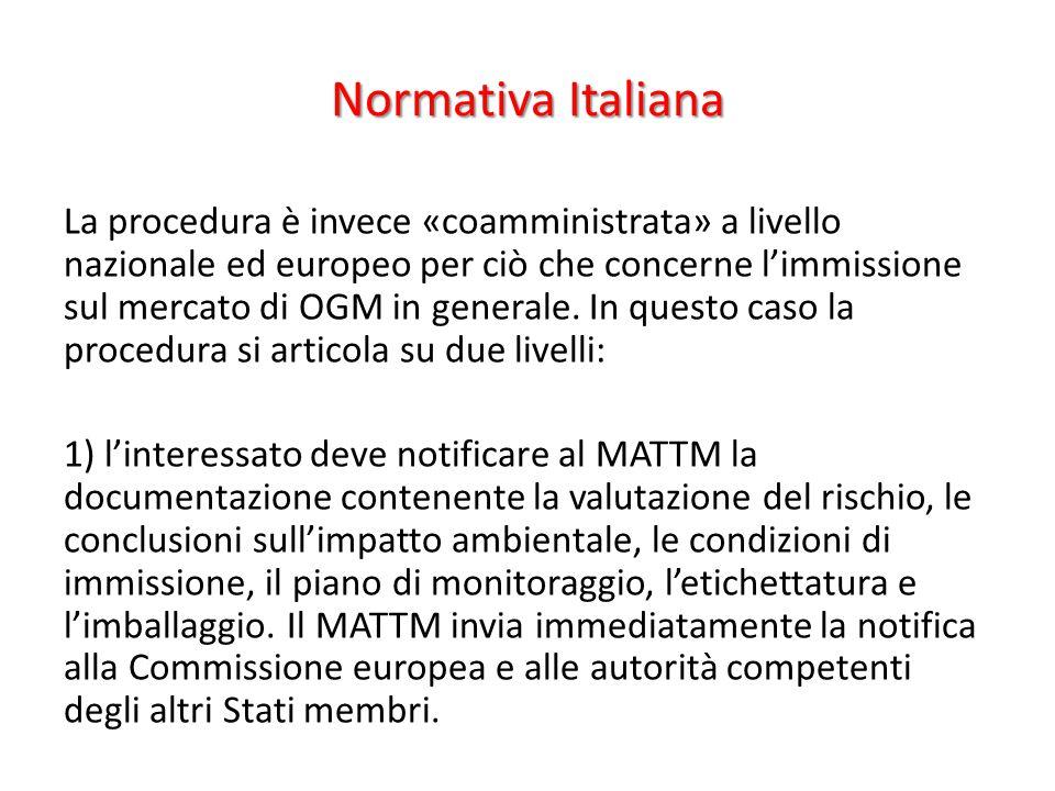 Normativa Italiana La procedura è invece «coamministrata» a livello nazionale ed europeo per ciò che concerne l'immissione sul mercato di OGM in gener