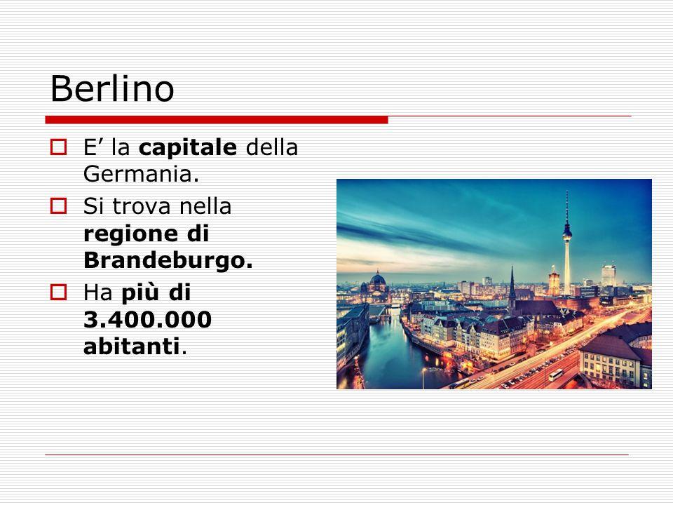  E' la capitale della Germania.  Si trova nella regione di Brandeburgo.  Ha più di 3.400.000 abitanti. Berlino