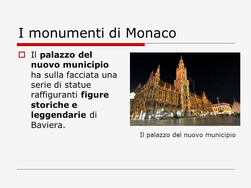 I monumenti di Monaco  Il palazzo del nuovo municipio ha sulla facciata una serie di statue raffiguranti figure storiche e leggendarie di Baviera. Il
