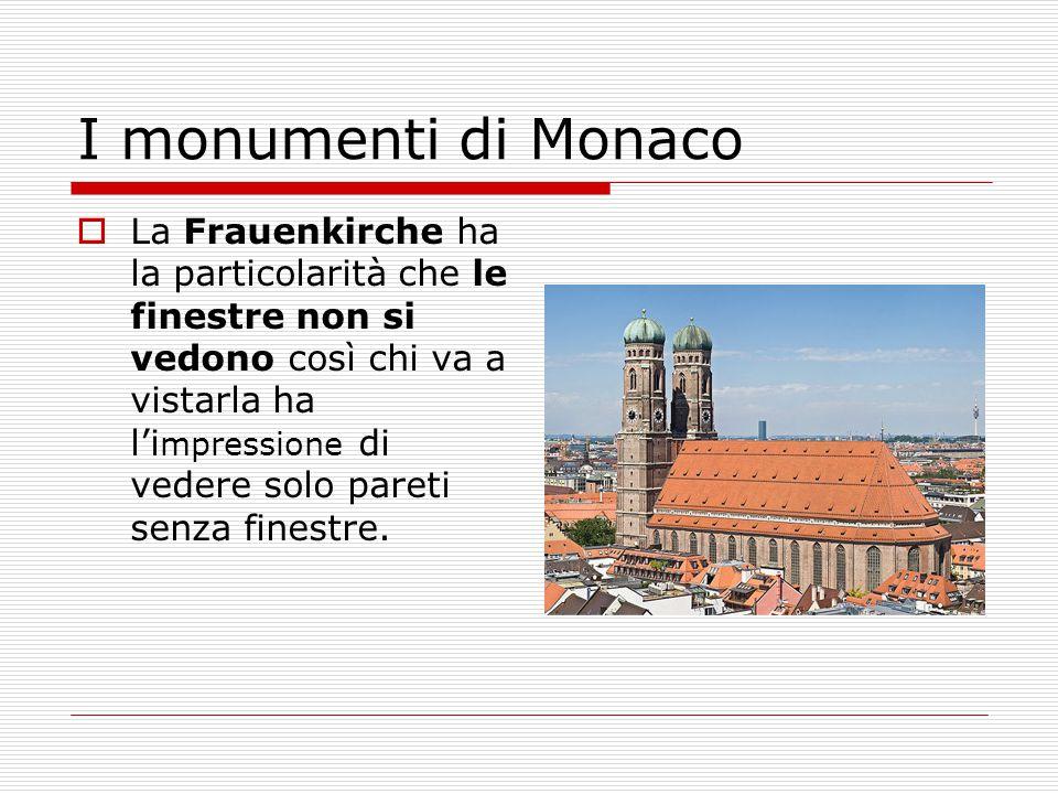 I monumenti di Monaco  La Frauenkirche ha la particolarità che le finestre non si vedono così chi va a vistarla ha l'i mpressione di vedere solo pare