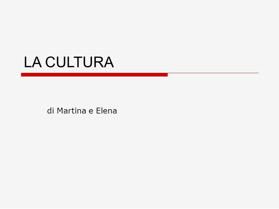 LA CULTURA di Martina e Elena