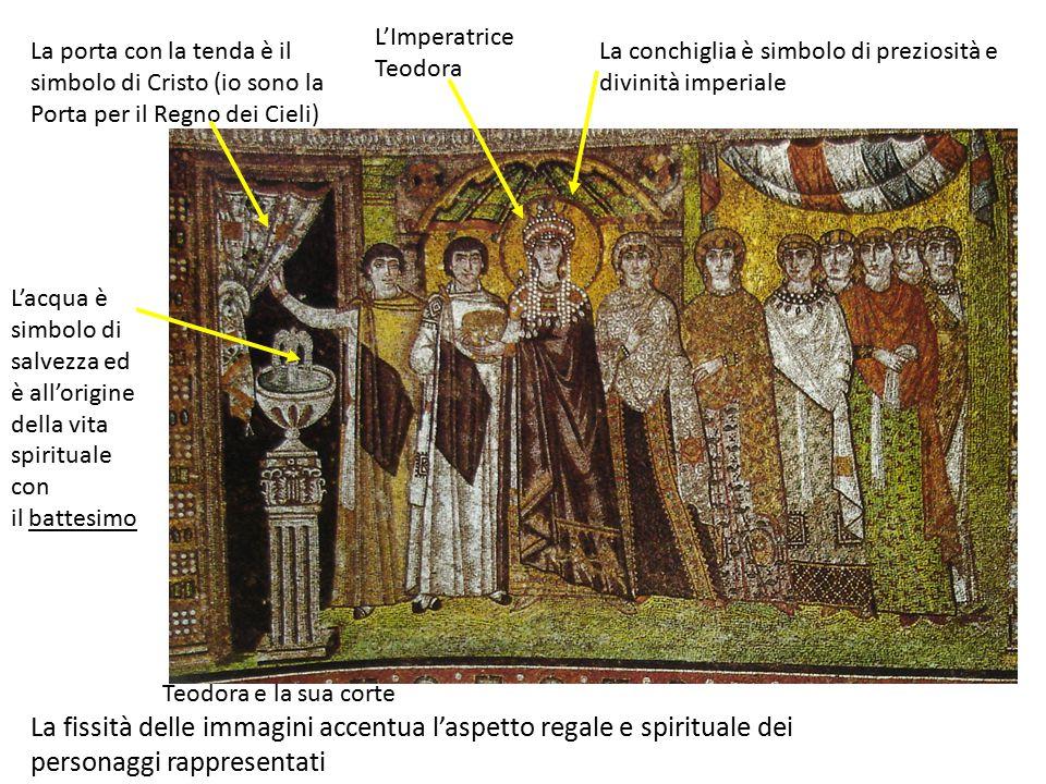 Teodora e la sua corte La conchiglia è simbolo di preziosità e divinità imperiale La porta con la tenda è il simbolo di Cristo (io sono la Porta per i