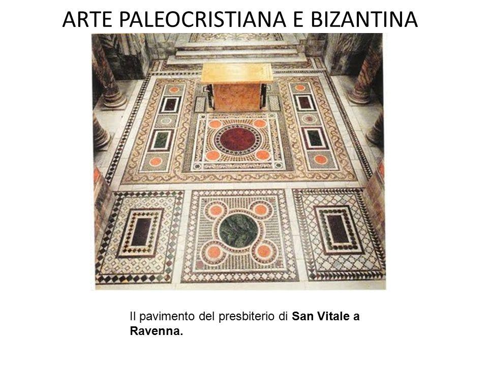 ARTE PALEOCRISTIANA E BIZANTINA Il pavimento del presbiterio di San Vitale a Ravenna.