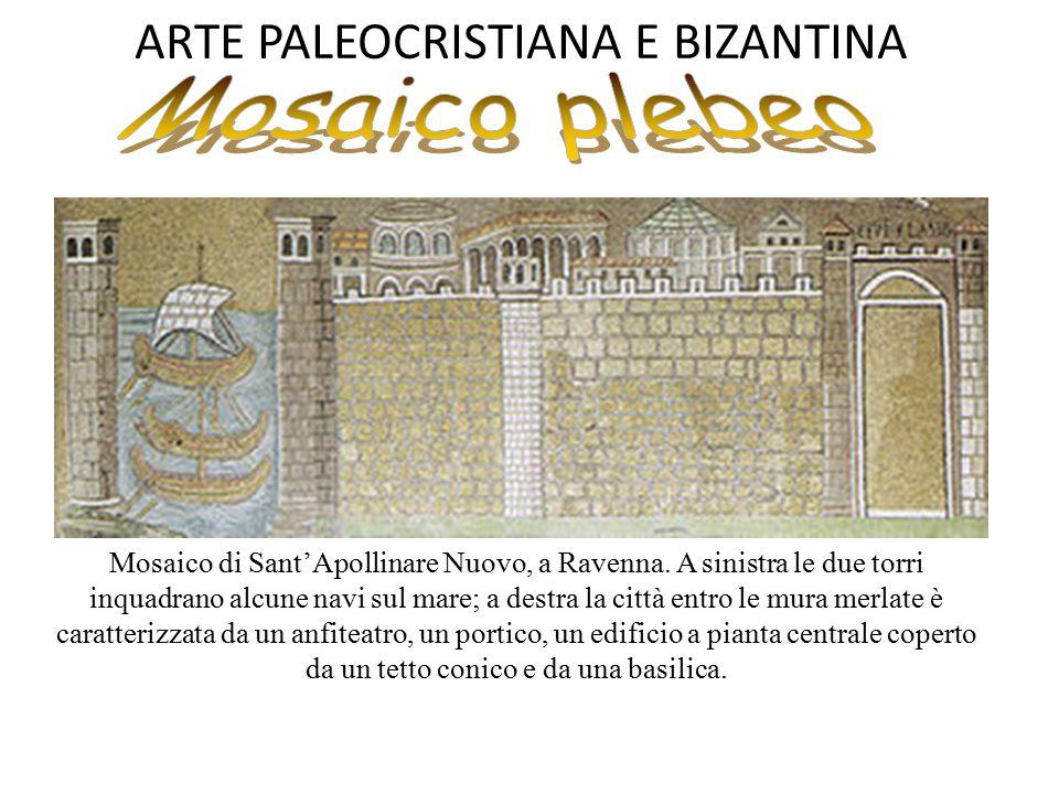 ARTE PALEOCRISTIANA E BIZANTINA Mosaico di Sant'Apollinare Nuovo, a Ravenna. A sinistra le due torri inquadrano alcune navi sul mare; a destra la citt