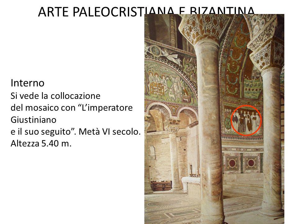 """ARTE PALEOCRISTIANA E BIZANTINA Interno Si vede la collocazione del mosaico con """"L'imperatore Giustiniano e il suo seguito"""". Metà VI secolo. Altezza 5"""