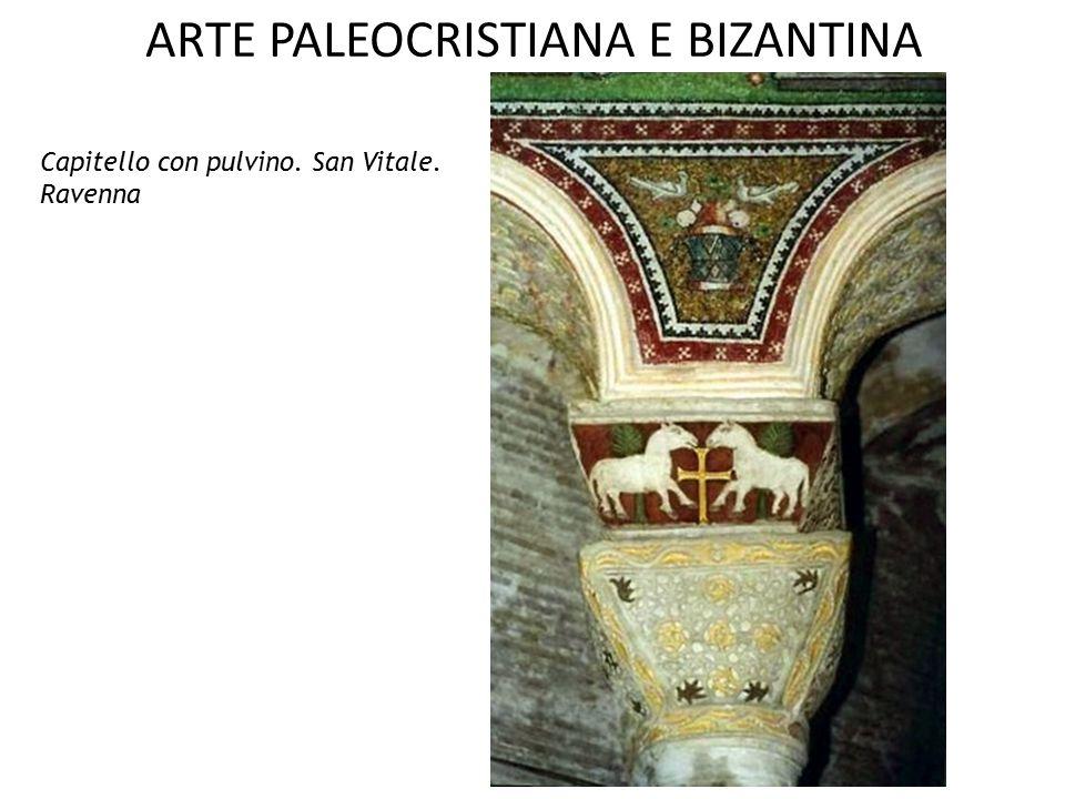 ARTE PALEOCRISTIANA E BIZANTINA Capitello con pulvino. San Vitale. Ravenna