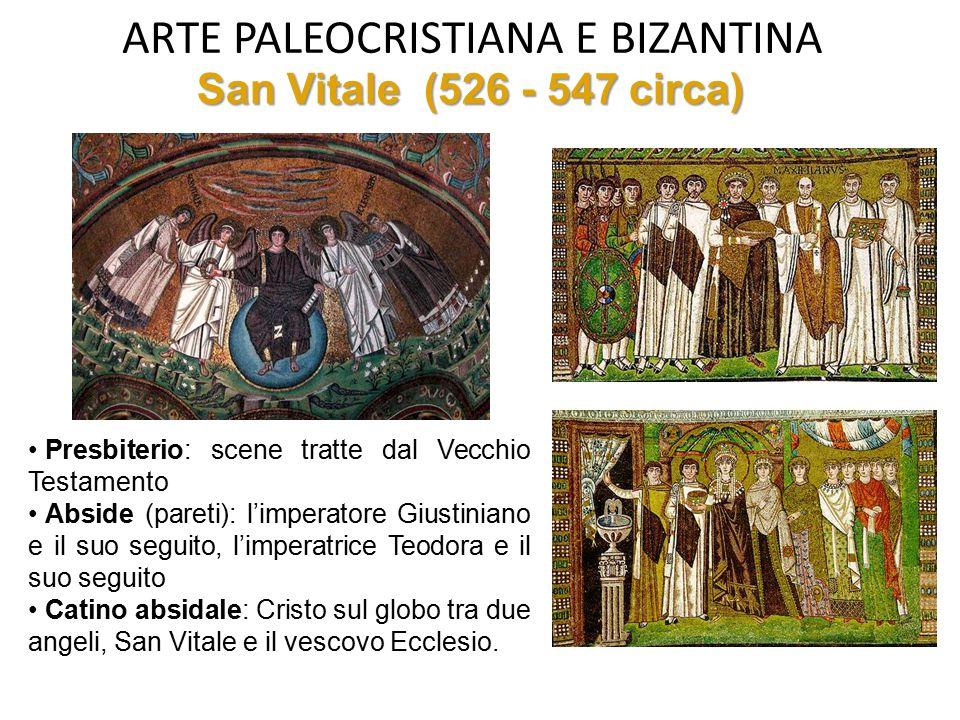 ARTE PALEOCRISTIANA E BIZANTINA Presbiterio: scene tratte dal Vecchio Testamento Abside (pareti): l'imperatore Giustiniano e il suo seguito, l'imperat