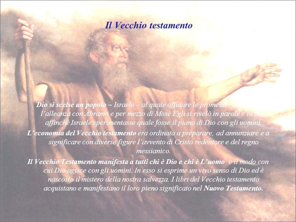 Il Vecchio testamento Dio si scelse un popolo – Israele – al quale affidare le promesse. Mediante l'alleanza con Abramo e per mezzo di Mosè Egli si ri