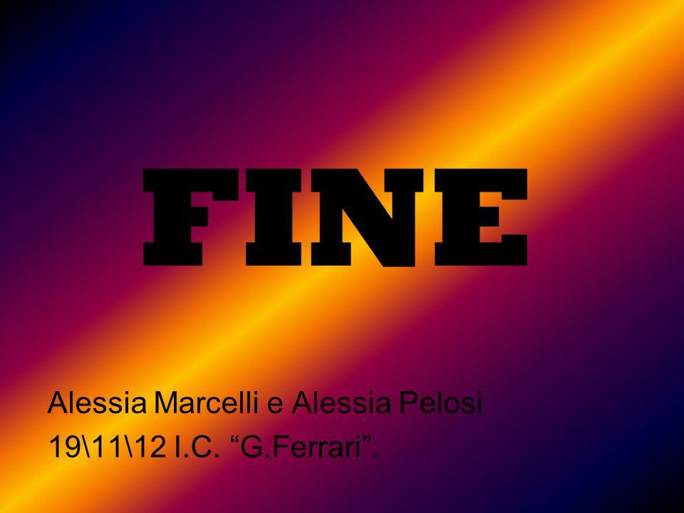 """FINE Alessia Marcelli e Alessia Pelosi 19\11\12 I.C. """"G.Ferrari""""."""
