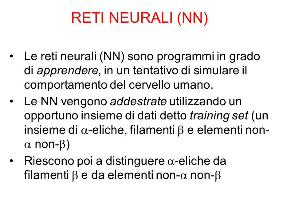 RETI NEURALI (NN) Le reti neurali (NN) sono programmi in grado di apprendere, in un tentativo di simulare il comportamento del cervello umano. Le NN v