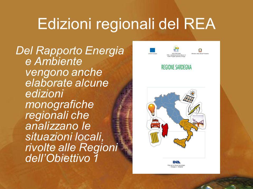 Edizioni regionali del REA Del Rapporto Energia e Ambiente vengono anche elaborate alcune edizioni monografiche regionali che analizzano le situazioni