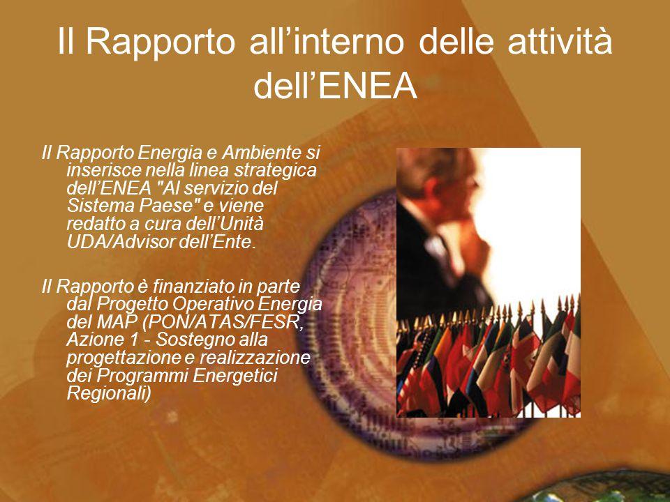 Il Rapporto all'interno delle attività dell'ENEA Il Rapporto Energia e Ambiente si inserisce nella linea strategica dell'ENEA