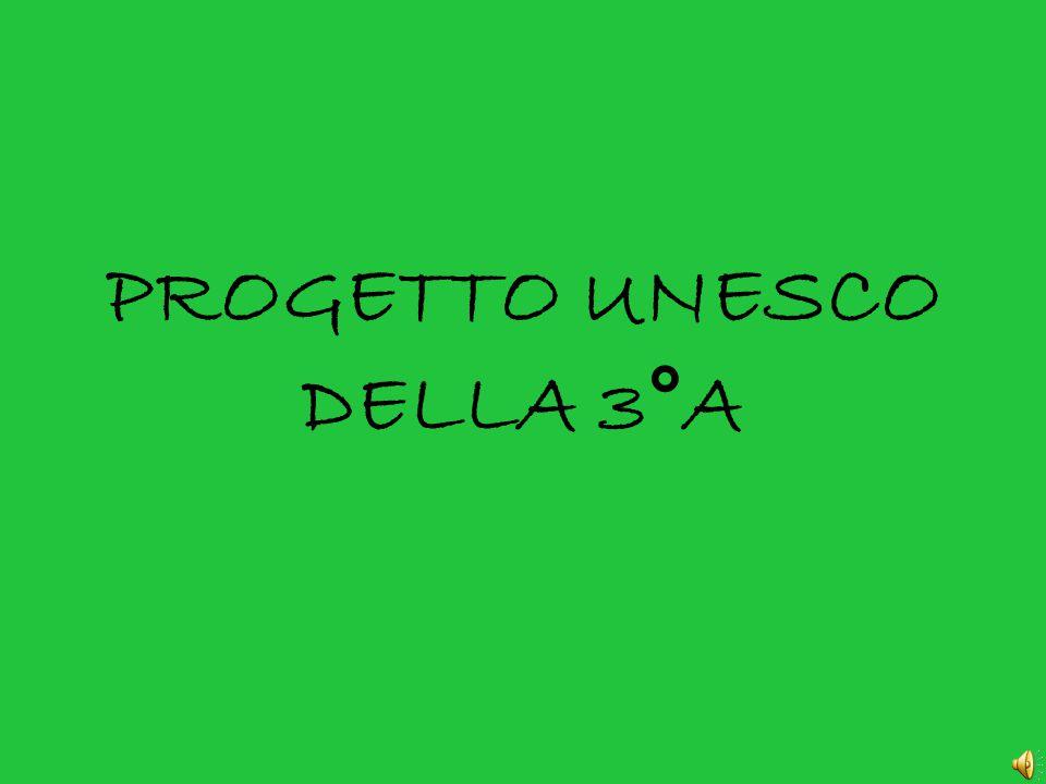 PROGETTO UNESCO DELLA 3°A