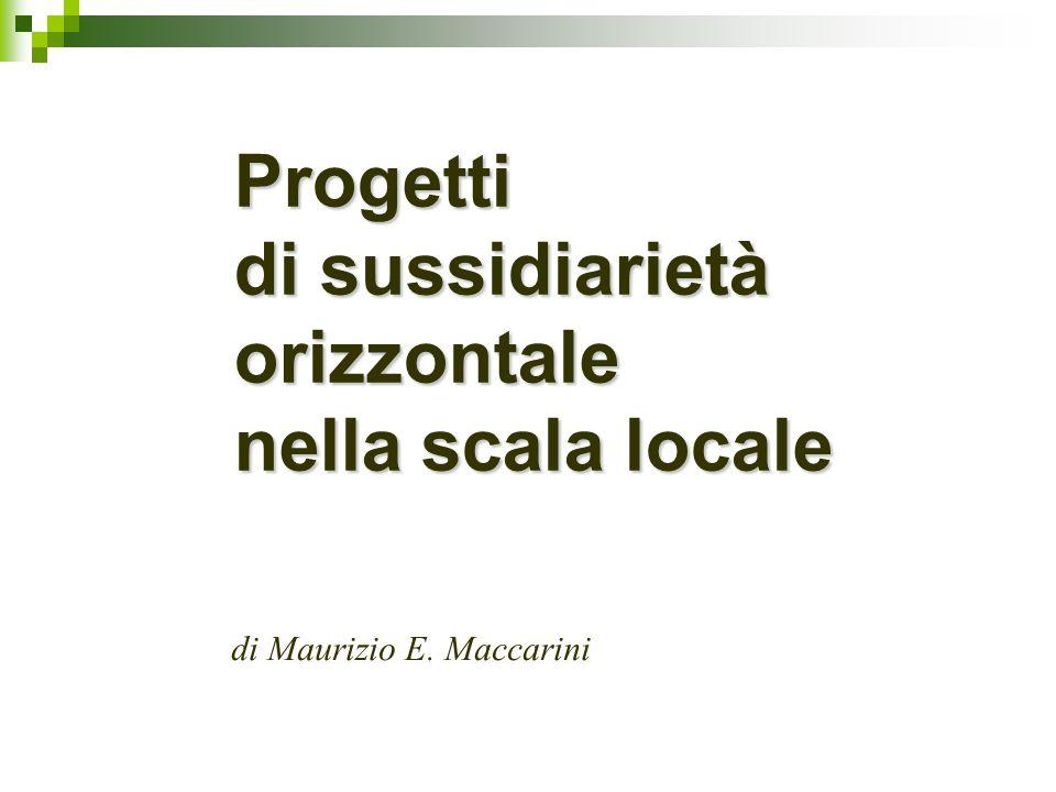 Progetti di sussidiarietà orizzontale nella scala locale di Maurizio E. Maccarini