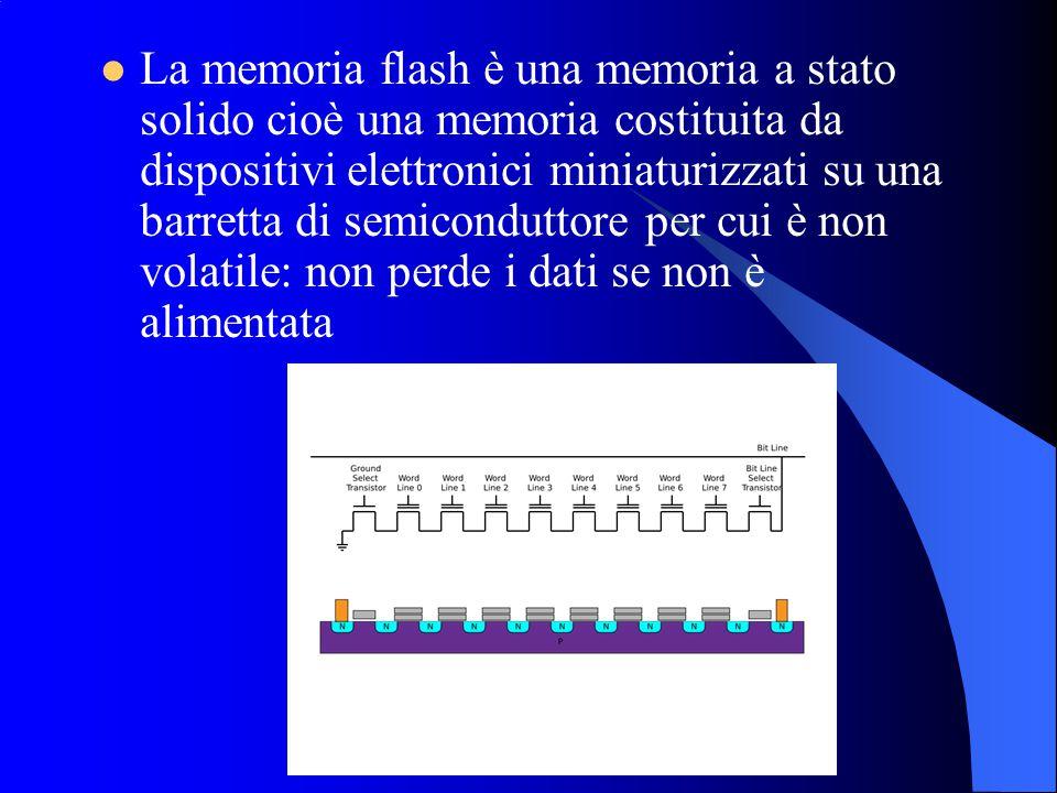 La memoria flash è una memoria a stato solido cioè una memoria costituita da dispositivi elettronici miniaturizzati su una barretta di semiconduttore