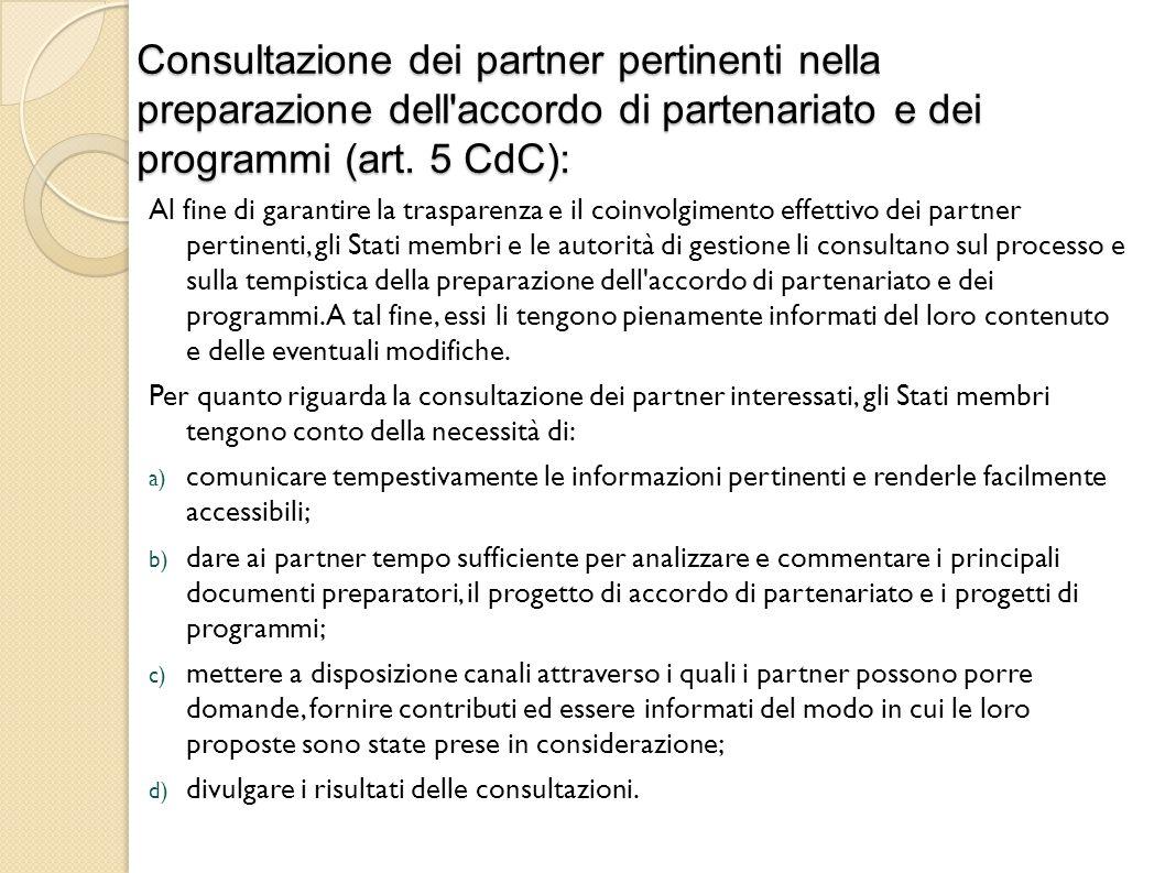 Consultazione dei partner pertinenti nella preparazione dell accordo di partenariato e dei programmi (art.