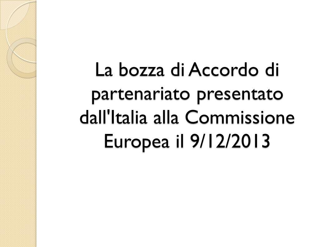 La bozza di Accordo di partenariato presentato dall Italia alla Commissione Europea il 9/12/2013