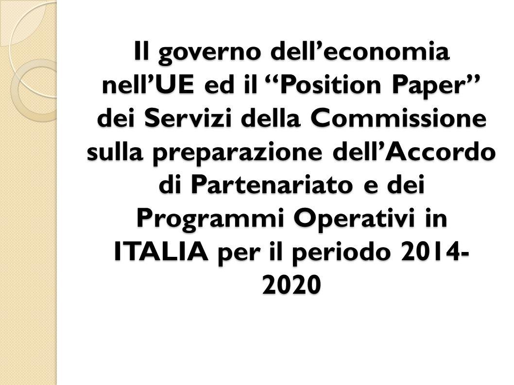 Il governo dell'economia nell'UE ed il Position Paper dei Servizi della Commissione sulla preparazione dell'Accordo di Partenariato e dei Programmi Operativi in ITALIA per il periodo 2014- 2020