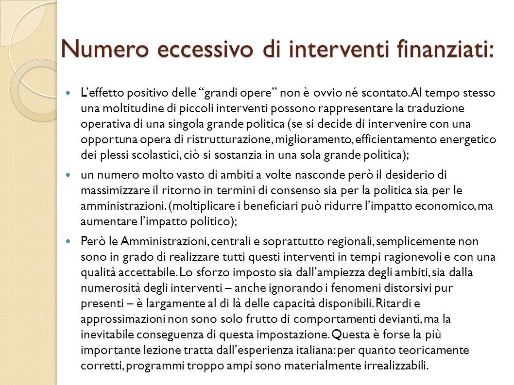 Numero eccessivo di interventi finanziati: L'effetto positivo delle grandi opere non è ovvio né scontato.