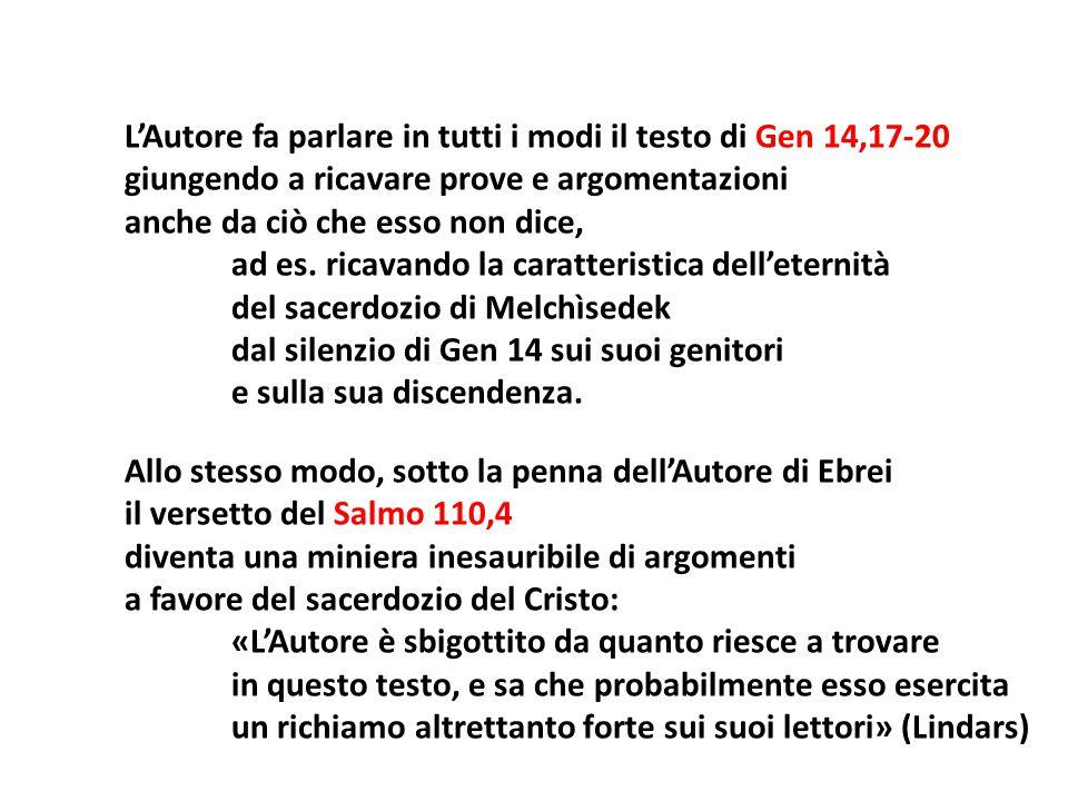 7,13-25: Dal Salmo 110 l'Autore trae quattro prove a favore il sacerdozio «secondo Melchìsedek» (1) il Salmo è rivolto a uno della tribù non-sacerdotale di Giuda (vv.