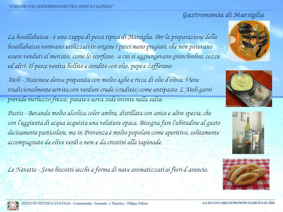 La bouillabaisse - è una zuppa di pesce tipica di Marsiglia. Per la preparazione della bouillabaisse venivano utilizzati in origine i pesci meno pregi