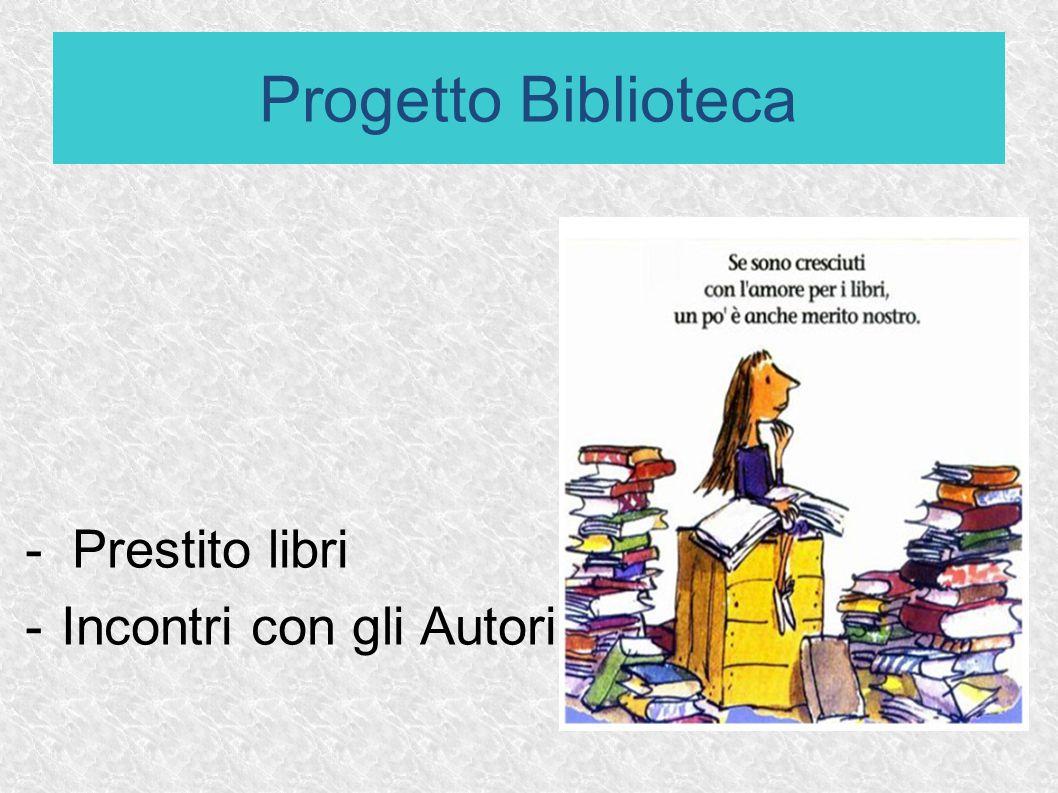 - Prestito libri -Incontri con gli Autori Progetto Biblioteca
