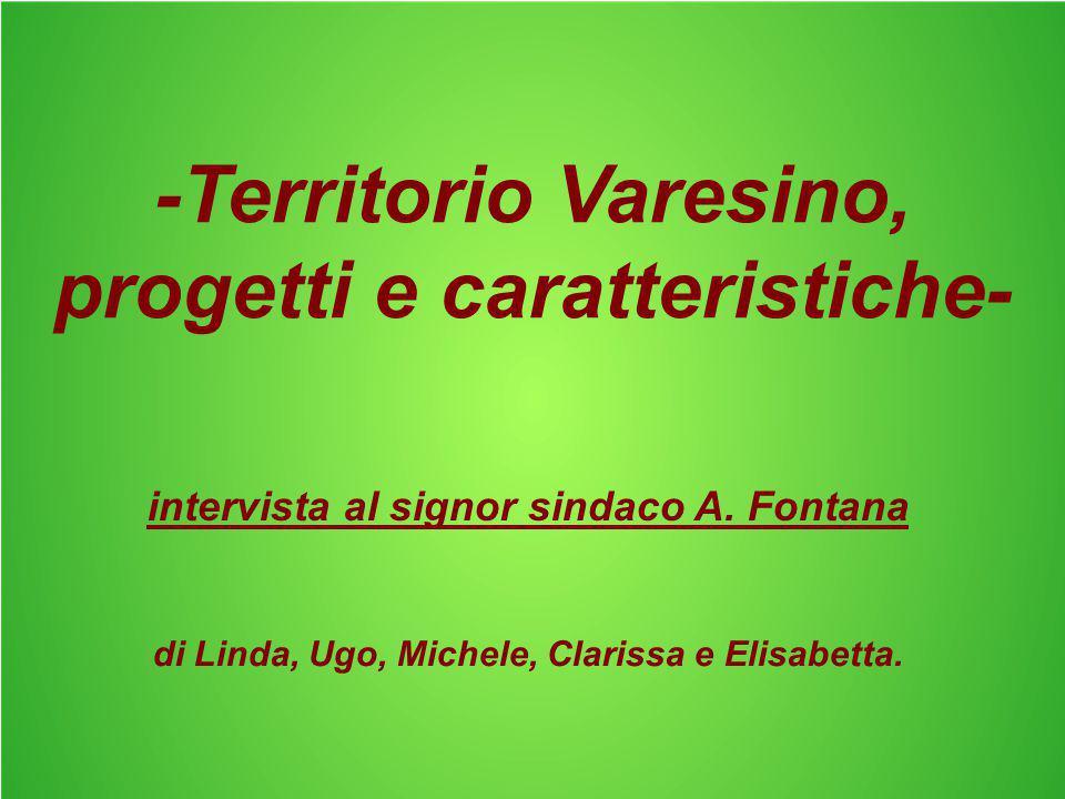 -Territorio Varesino, progetti e caratteristiche- intervista al signor sindaco A.