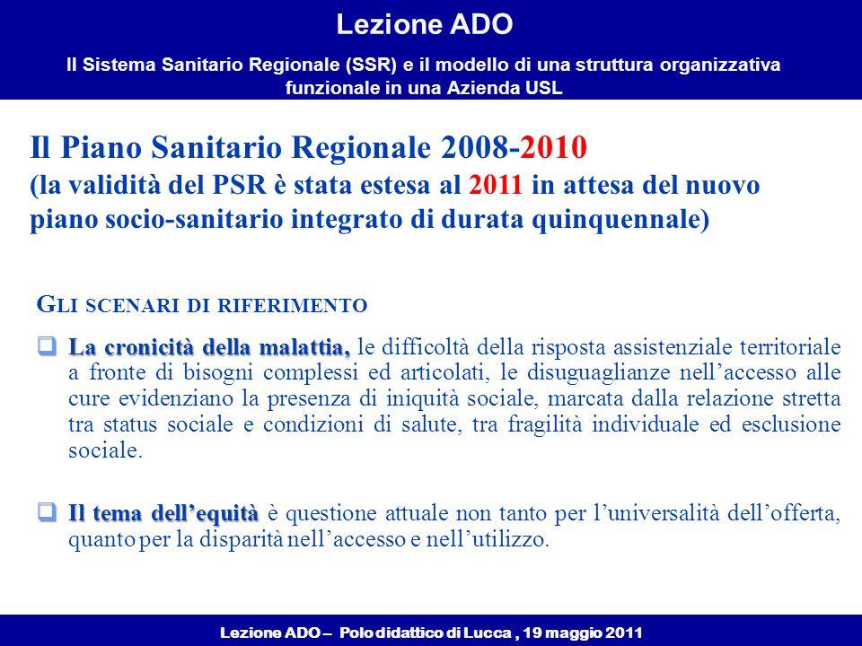 Lezione ADO – Polo didattico di Lucca, 19 maggio 2011 Lezione ADO Il Sistema Sanitario Regionale (SSR) e il modello di una struttura organizzativa funzionale in una Azienda USL La medicina d'iniziativa: chronic care model