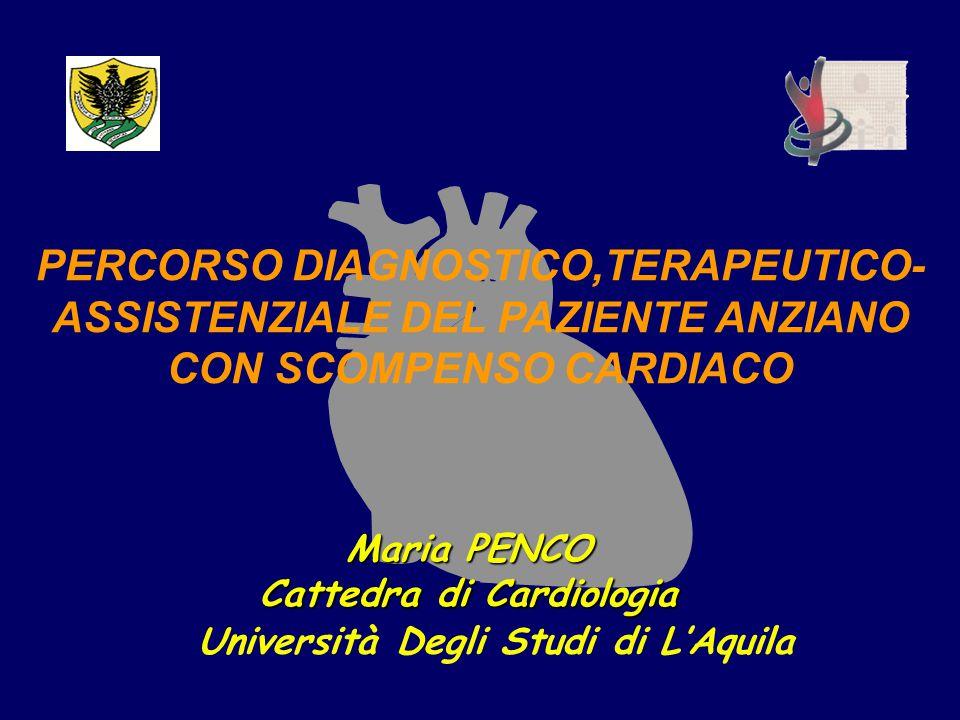 Università Degli Studi di L'Aquila Maria PENCO Cattedra di Cardiologia PERCORSO DIAGNOSTICO,TERAPEUTICO- ASSISTENZIALE DEL PAZIENTE ANZIANO CON SCOMPE