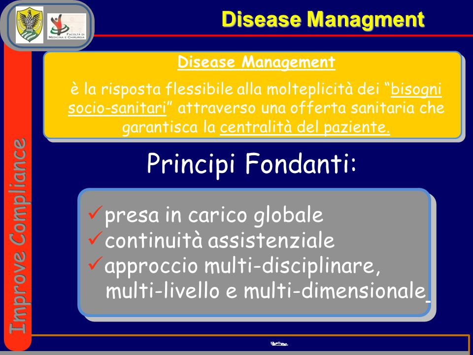 """Disease Managment Disease Managment  Disease Management è la risposta flessibile alla molteplicità dei """"bisogni socio-sanitari"""" attraverso una offert"""