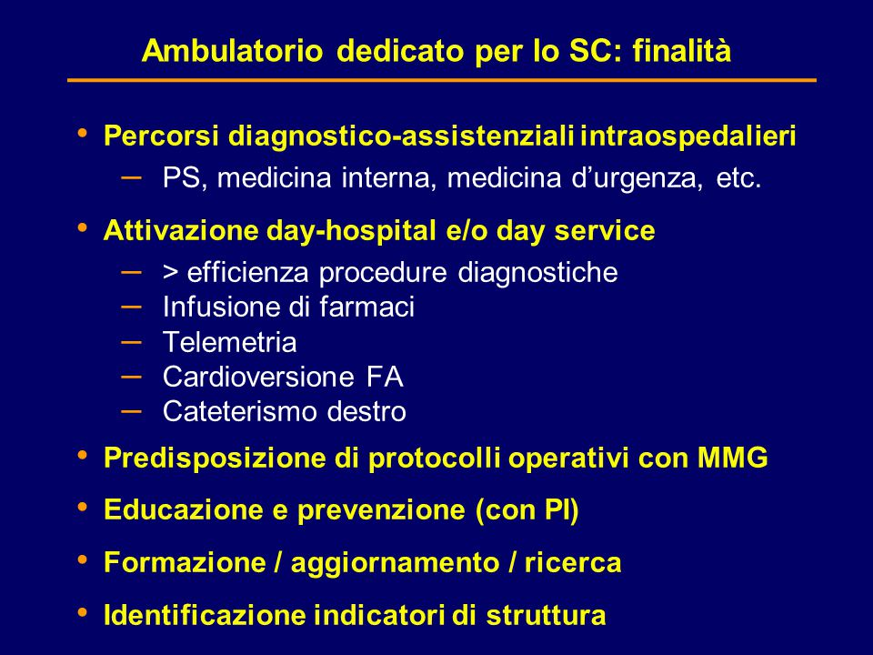 Ambulatorio dedicato per lo SC: finalità Percorsi diagnostico-assistenziali intraospedalieri – PS, medicina interna, medicina d'urgenza, etc.